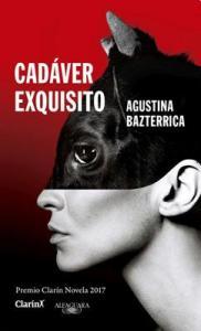 Agustina Bazterrica - Cádaver exquisito